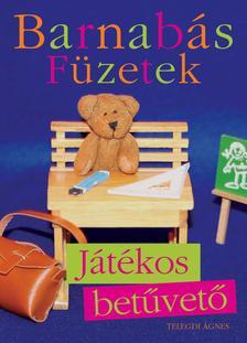 Telegdi Ágnes - BARNABÁS MACKÓ FÜZETEK - JÁTÉKOS BETŰVETŐ