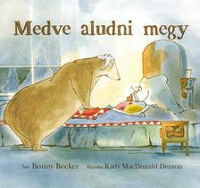 BECKER, BONNY-MACDONALD DENTON, KADY - Medve aludni megy