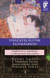 BAGDY-F VÁRKONYI-RANSCHBURG-VEKERDY - Visszatalálunk egymáshoz? Konfliktusok és megoldások a szülő-gyermek kapcsolatban