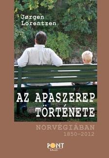 LORENTZEN, JORGEN - Az apaszerep története Norvégiában 1850-2012