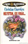 Christian Charriére - Helyettem kis virág... [antikvár]