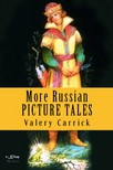 Nevill Forbes Valery Carrick, - More Russian Picture Tales [eKönyv: epub,  mobi]