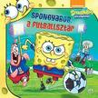 Ismeretlen - SpongyaBob Kockanadrág - SpongyaBob, a futballsztár<!--span style='font-size:10px;'>(G)</span-->