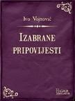 Vojnoviæ Ivo - Izabrane pripovijesti [eKönyv: epub, mobi]