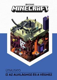 - - Minecraft - Útmutató az Alvilághoz és a Véghez
