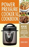 Rice Jessica - Power Pressure Cooker XL Cookbook [eKönyv: epub,  mobi]