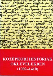 Kristó Gyula - Középkori históriák oklevelekben (1002-1410) [antikvár]