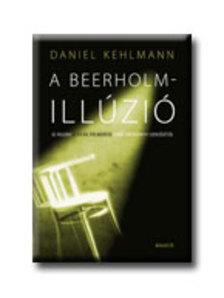 Daniel Kehlmann - A Beerholm-illúzió