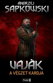 Andrzej Sapkowski - Vaják II. - A végzet kardja