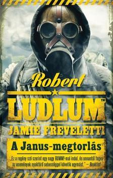 ROBERT LUDLUM - JAMIE FREVELETTI - A JANUS-MEGTORLÁS /COVERT-ONE 9.