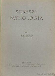 Dr. Puhr Lajos - Sebészeti pathologia [antikvár]
