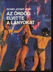 Szabó József Jenő - Az ördög elvitte a lányokat [antikvár]