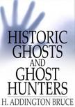 Bruce H. Addington - Historic Ghosts and Ghost Hunters [eKönyv: epub,  mobi]