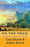 Adelia Belle Beard Lina Beard, - On the Trail [eKönyv: epub,  mobi]