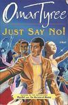 TYREE, OMAR - Just Say No! [antikvár]