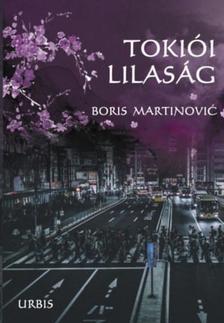 Martinovic Boris - Tokiói lilaság