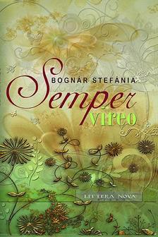 Bognár Stefánia - Semper vireo