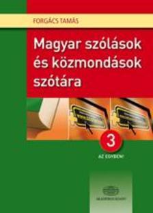 Forgács Tamás - Magyar szólások és közmondások szótára 3:1