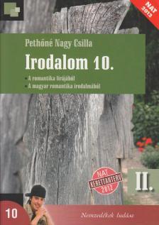 17220/II. - IRODALOM 10. - II. KÖTET (A ROMANTIKA LÍRÁJÁBÓL, A MAGYAR ROMANTIKA...)  (NAT 20
