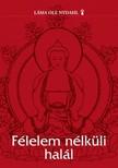 Láma Ole Nydahl - Félelem nélküli halál [eKönyv: epub, mobi]<!--span style='font-size:10px;'>(G)</span-->