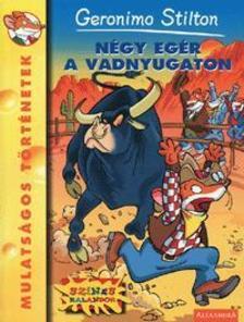 Geronimo Stilton - NÉGY EGÉR A VADNYUGATON - GERONIMO STILTON -