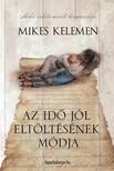 Mikes Kelemen - Az idő jól eltöltésének módja [eKönyv: epub, mobi]