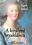 Szerb Antal - A királyné nyaklánca [eKönyv: epub, mobi]<!--span style='font-size:10px;'>(G)</span-->