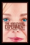 Bradford Norman T. - The Kreuzvogel Experiment [eKönyv: epub,  mobi]
