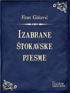 Galoviæ Fran - Izabrane ¹tokavske pjesme [eKönyv: epub, mobi]