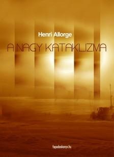 Allorge, Henri - A nagy kataklizma [eKönyv: epub, mobi]
