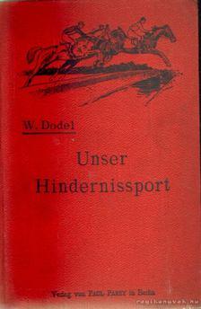 Dodel, Wilhelm - Unser Hindernissport [antikvár]