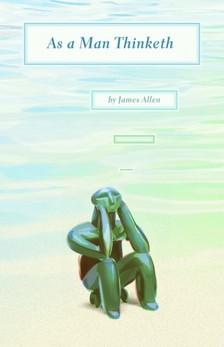 James Allen - As a Man Thinketh [eKönyv: epub, mobi]