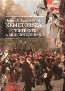 Heinrich August Winkler - Németország története a modern korban I-II.
