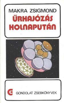 MAKRA ZSIGMOND - Űrhajózás holnapután [antikvár]