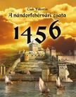 Cseh Valentin - A nándorfehérvári csata 1456<!--span style='font-size:10px;'>(G)</span-->