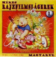 - HÍRES RAJZFILMSLÁGEREK MAGYARUL 1.