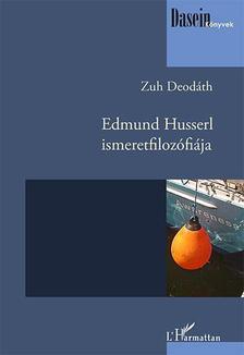 DEODÁTH, ZUH - Edmund Husserl ismeretfilozófiája