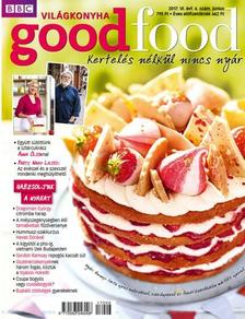 Good Food VI. évfolyam 6. szám - 2017. JÚNIUS