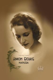 Dr. Szarka Lajos - Simon Böske naplója