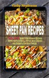 S.C. Stephens - Sheet Pan Recipes - (Vol. 2) 55 Sheet Pan Supper Recipes: Appetizers & Small Bites,  Side Dishes And Desserts For Busy Families [eKönyv: epub,  mobi]