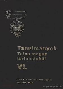 K. Balog János (szerk.) - Tanulmányok Tolna megye történetéből VI [antikvár]