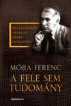 MÓRA FERENC - A fele sem tudomány [eKönyv: epub,  mobi]