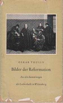 Oskar Thulin - Bilder der Reformation [antikvár]