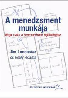 Jim Lancaster - A menedzsment munkája - Napi rutin a fenntartható fejlődéshez