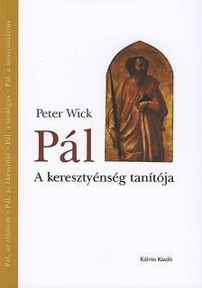 WICK, PETER - PÁL - A KERESZTYÉNYSÉG TANÍTÓJA
