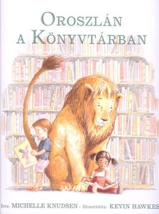 KNUDSEN, MICHELLE - Oroszlán a könyvtárban