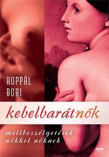 Hoppál Bori - Kebelbarátnők - Mellbeszélgetések nőkkel nőknek #