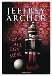 Jeffrey Archer - S EZEN ÁLL EGY MESE<!--span style='font-size:10px;'>(G)</span-->