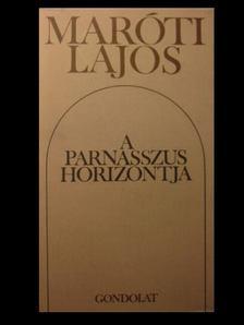 MARÓTI LAJOS - A Parnasszus horizontja [antikvár]