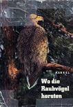 Jochen Kankel - Wo die Raubvögel horsten [antikvár]